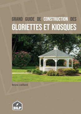 Guide de construction des gloriettes, kiosques et gazebos